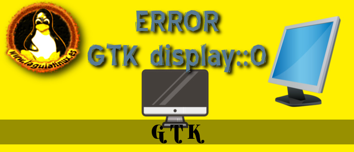 GTK warning cannot open display 0
