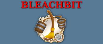 Bleachbit limpieza de registros, cache y suciedad del sistema