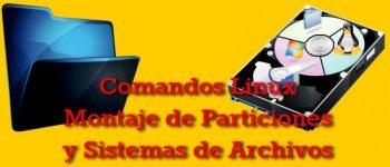 Comandos Linux para el montaje Sistemas de Archivos y Particiones