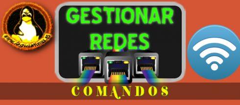 Comandos Linux para Gestionar Redes LAN y Wifi