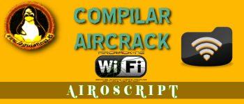 Compilar e instalar Aircrack y Airoscript