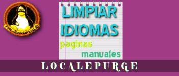 Localepurge herramienta para Limpiar Manuales y páginas de idiomas