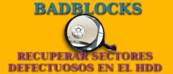 Badblocks - Analizar, recuperar y reubicar sectores defectuosos