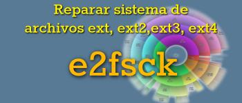 Reparar sistemas de archivos ext con e2fsck