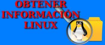 Comandos para obtener información de nuestro sistema linux y su hardware