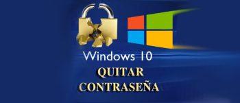 Quitar contraseña Windows 10 de Usuario y ADMINISTRADOR