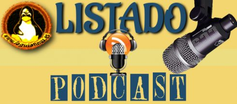 Listado de Podcasts Tecnología, Software libre y GNU/Linux